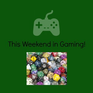 weekend in gaming